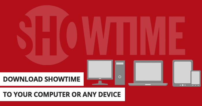 Download Showtime to any device