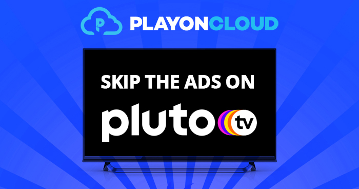 Skip the ads on Pluto TV with PlayOn Cloud