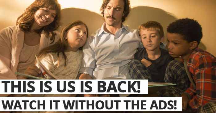 This is Us is back! Watch it without the ads!