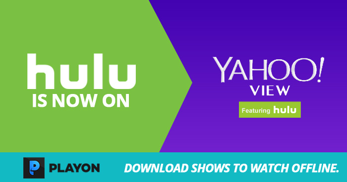 Free Hulu Is Now On Yahoo View  And You Can Download Yahoo View/Hulu